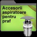 Accesorii aspiratoare pentru praf
